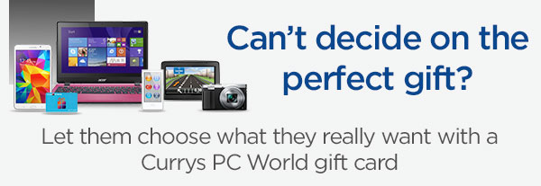 Give them what they really want with a Currys gift card