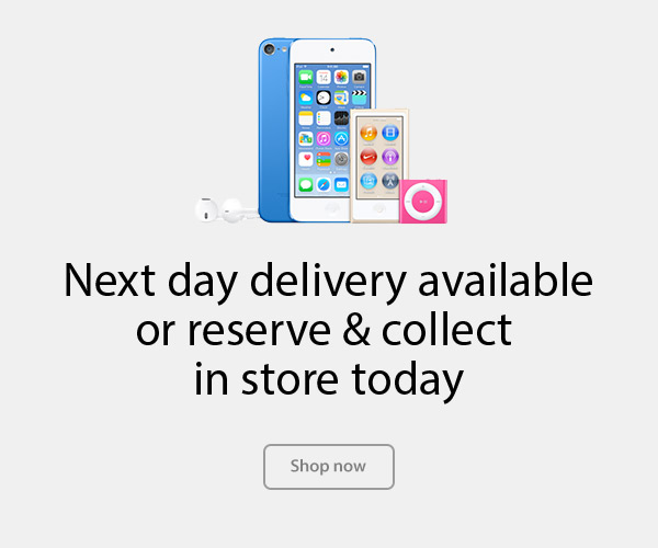 iPod - Next day delivery available or reserve and collect in store today
