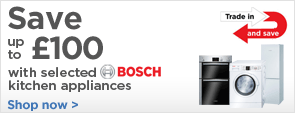 Trade in and save up to £100 on Bosch large home appliances