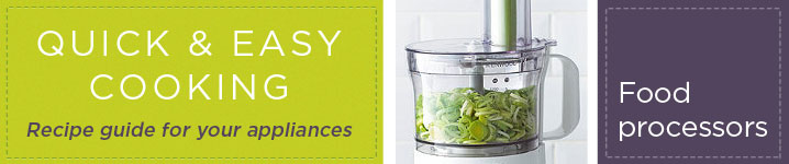 Quick and easy cooking with our guide to using your food processor
