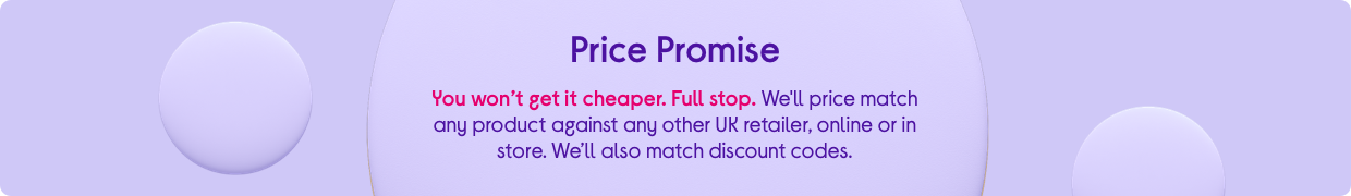 You won't get it cheaper. Full stop. We'll price match any product against any other retailer, online or in store. We'll also match discount codes.