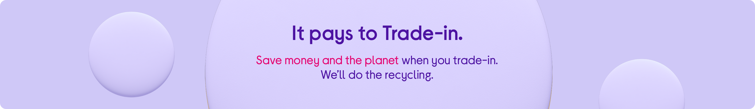 Trade in your old stuff and save on loads of amazing tech