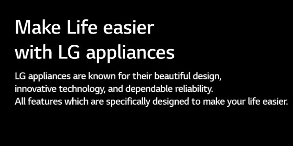 Make life easier with LG appliances