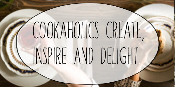 Cookaholics create inspire and delight