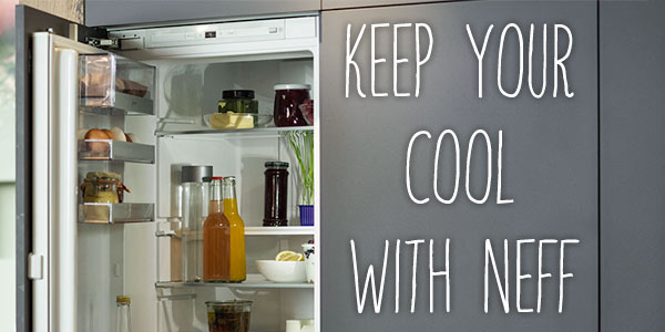 Keep your cool with Neff refrigeration