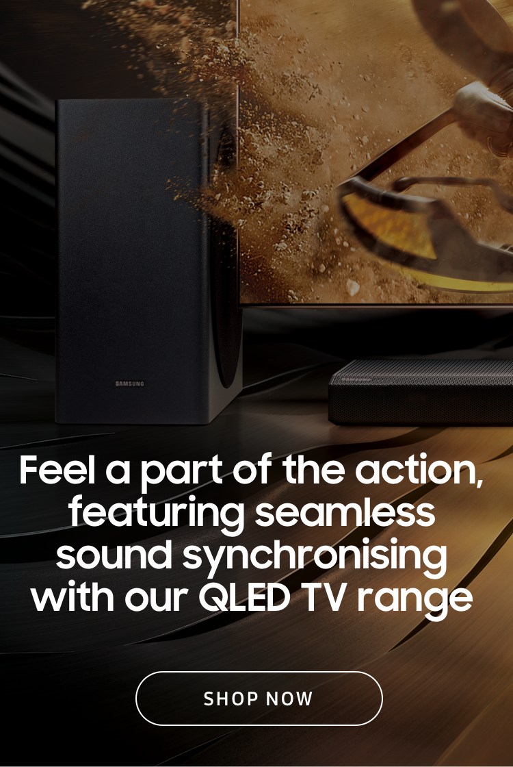 Feel a part of the action, featuring seamless sound synchronising with our QLED TV range