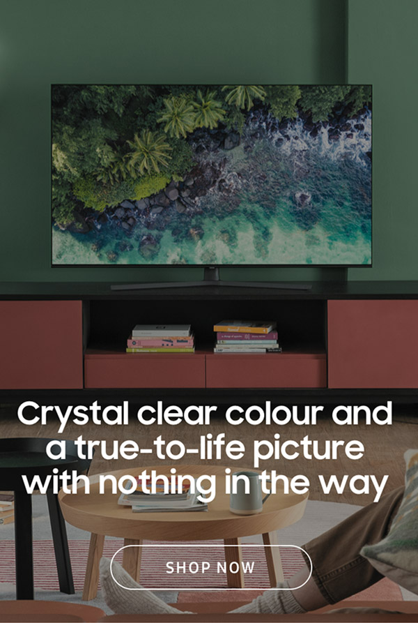 Crystal clear colour and a true-to-life picture with nothing in the way